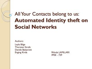 All Your Contacts belong to us:  Automated Identity theft on Social Networks