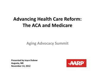 Advancing Health Care Reform:  The ACA and Medicare