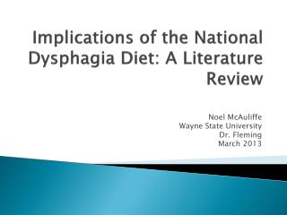 Implications of the National Dysphagia  Diet: A Literature Review