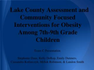 Lake County Assessment and Community Focused Interventions for Obesity Among 7th-9th Grade Children