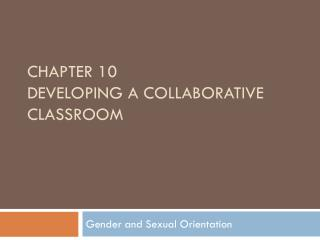 Chapter 10 Developing a Collaborative Classroom