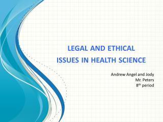 l egal and ethical  issues in health science
