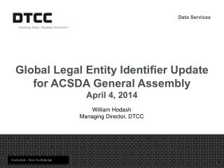 Global Legal Entity Identifier Update for  ACSDA General Assembly April 4,  2014