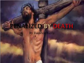 Penalized  By  Death
