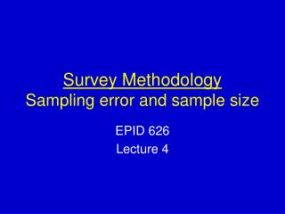 Survey Methodology Sampling error and sample size