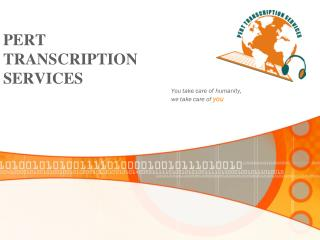 PERT TRANSCRIPTION  SERVICES