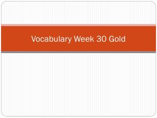 Vocabulary Week  30 Gold