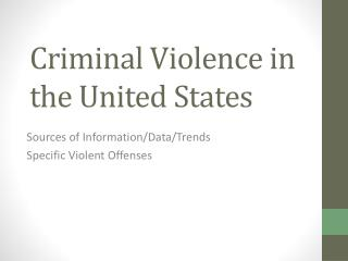 Criminal Violence in the United States