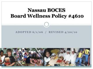 Nassau BOCES  Board Wellness Policy  #4610