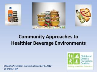 Community Approaches to Healthier Beverage Environments