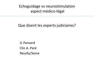 Echoguidage vs neurostimulation  aspect  médico-légal