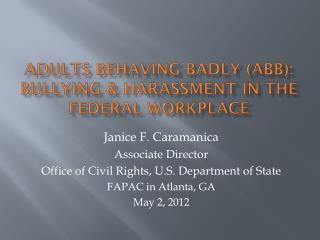 Adults Behaving Badly (ABB):  Bullying & harassment in the federal workplace