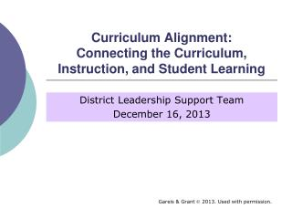 Curriculum Alignment: Connecting the Curriculum, Instruction, and Student Learning