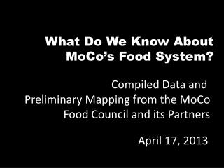 What Do We Know About  MoCo's  Food System?