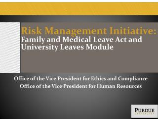 Risk Management Initiative: Family and Medical Leave Act and University Leaves Module