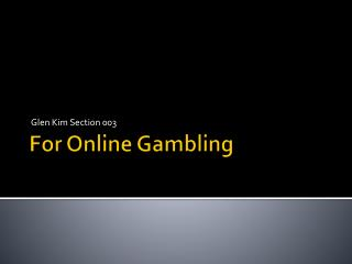 For Online Gambling