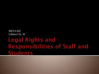 Legal Rights and Responsibilities of Staff and Students