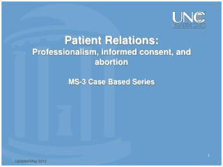 Patient Relations: Professionalism, informed consent, and abortion  MS-3 Case Based Series