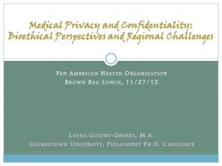 Medical Privacy and Confidentiality:  Bioethical Perspectives and Regional Challenges
