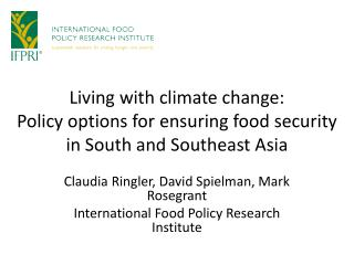 Living with climate change:  Policy options for ensuring food security  in  South and Southeast  Asia