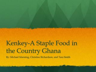Kenkey -A Staple Food in the Country Ghana