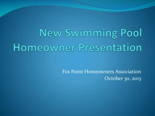 New Swimming Pool Homeowner Presentation