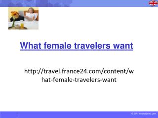 http://travel.france24.com/content/what-female-travelers-want