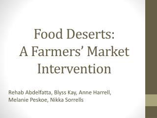 Food Deserts: A Farmers' Market Intervention