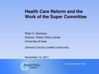Health Care Reform and the Work of the Super Committee
