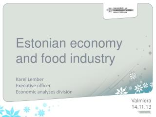 Estonian  economy  and  food industry