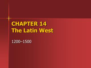 CHAPTER 14 The Latin West