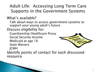 Adult Life:  Accessing Long Term Care Supports in the Government Systems