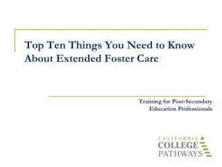 Top Ten Things You Need to Know About Extended Foster Care