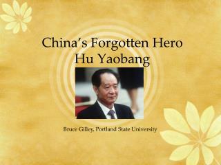 China's Forgotten Hero Hu Yaobang