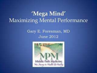 'Mega Mind' Maximizing Mental Performance