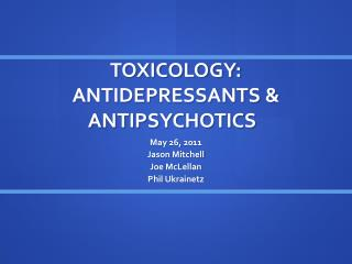 TOXICOLOGY: ANTIDEPRESSANTS & ANTIPSYCHOTICS