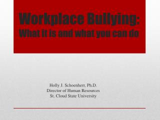 Workplace Bullying: What it is and what you can do