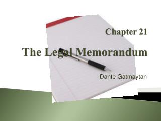 Chapter 21 The  Legal  Memorandum