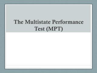 The Multistate Performance Test (MPT)
