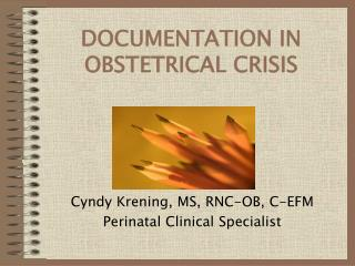 DOCUMENTATION IN OBSTETRICAL CRISIS