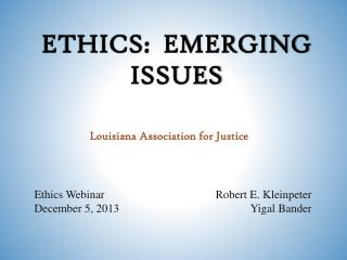 Ethics:  Emerging Issues