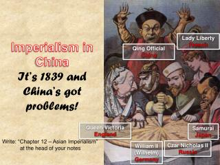 Imperialism in China It's 1839 and China's got problems!