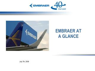 EMBRAER AT A GLANCE