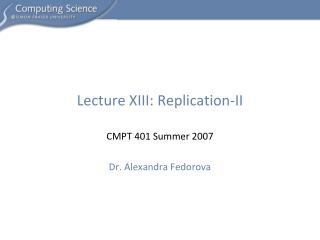 Lecture XIII: Replication-II