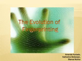 The Evolution of   Fingerprinting