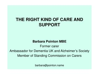 THE RIGHT KIND OF CARE AND SUPPORT