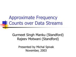 Approximate Frequency Counts over Data Streams