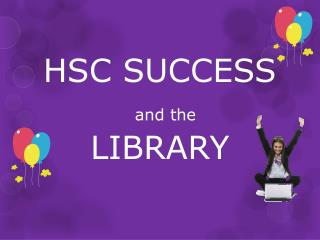 HSC SUCCESS and the  LIBRARY