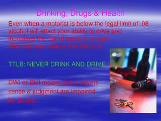 Drinking, Drugs & Health