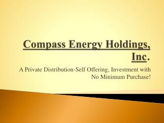 Compass Energy Holdings, Inc .